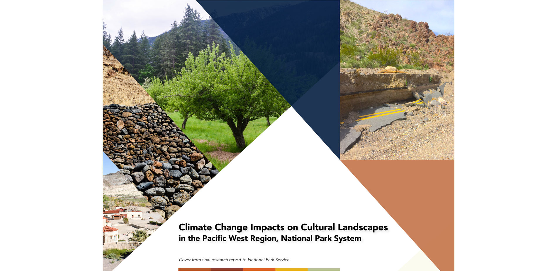 Climate Change Impacts On Cultural Landscapes In The Pacific West Region National Park System 2017 Asla Professional Awards