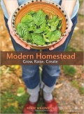 Modern homestead : grow, raise, create cover