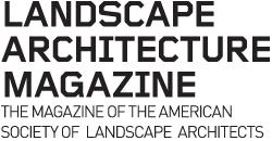 Landscape Architecture Magazine Single Issues | Asla.org